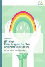 (M)eine Familiengeschichte - anstrengende Jahre