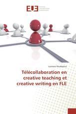 Télécollaboration en creative teaching et creative writing en FLE