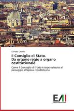 Il Consiglio di Stato.  Da organo regio a organo costituzionale