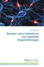 Booster votre mémoire et vos capacités d'apprentissages