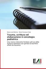 Trauma, scrittura ed elaborazione in oncologia pediatrica