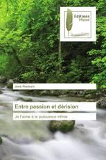 Entre passion et dérision