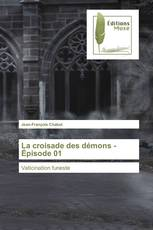 La croisade des démons - Épisode 01