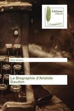 La Biographie d'Aristide Gaudon