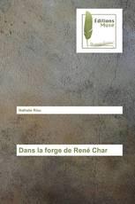 Dans la forge de René Char