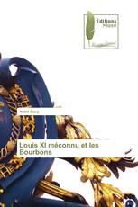 Louis XI méconnu et les Bourbons