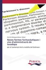 Noves formes farmacèutiques i vies d'administració de levodopa