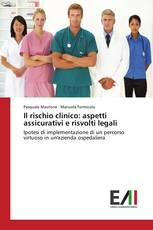 Il rischio clinico: aspetti assicurativi e risvolti legali