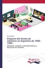 Orígenes del diseño de interiores en Argentina de 1880-1980: