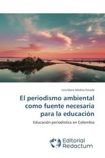 El periodismo ambiental como fuente necesaria para la educación