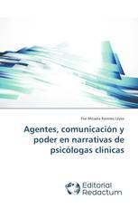 Agentes, comunicación y poder en narrativas de psicólogas clínicas