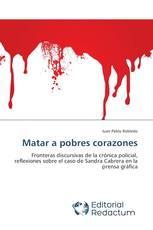Matar a pobres corazones