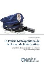 La Policía Metropolitana de la ciudad de Buenos Aires