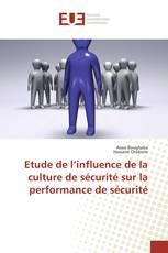 Etude de l'influence de la culture de sécurité sur la performance de sécurité