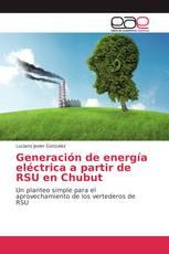 Generación de energía eléctrica a partir de RSU en Chubut