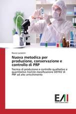 Nuova metodica per produzione, conservazione e controllo di PRP