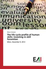 The life cycle profile of human skills: investing in skill foramtion