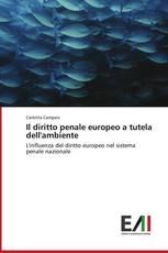 Il diritto penale europeo a tutela dell'ambiente