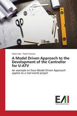 A Model Driven Approach to the Development of the Controller for U-ATV