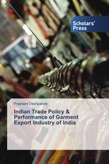 Indian Trade Policy & Performance of Garment Export Industry of India