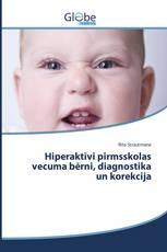 Hiperaktīvi pirmsskolas vecuma bērni, diagnostika un korekcija
