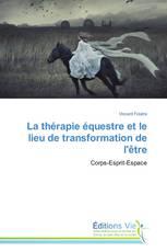 La thérapie équestre et le lieu de transformation de l'être