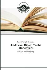 Türk Yazı Dilinin Tarihi Dönemleri