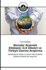 Borsalar Arasında Etkileşim: G-8 Ülkeleri ve Türkiye Üzerine Araştırma
