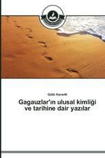 Gagauzlar'ın ulusal kimliği ve tarihine dair yazılar