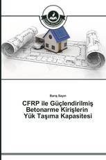 CFRP ile Güçlendirilmiş Betonarme Kirişlerin Yük Taşıma Kapasitesi
