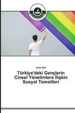 Türkiye'deki Gençlerin Cinsel Yönelimlere İlişkin Sosyal Temsilleri