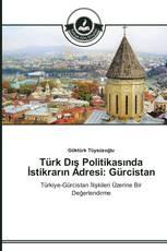 Türk Dış Politikasında İstikrarın Adresi: Gürcistan