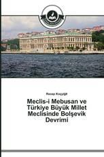 Meclis-i Mebusan ve Türkiye Büyük Millet Meclisinde Bolşevik Devrimi