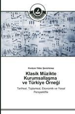 Klasik Müzikte Kurumsallaşma ve Türkiye Örneği