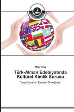 Türk-Alman Edebiyatında Kültürel Kimlik Sorunu