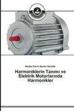 Harmoniklerin Tanımı ve Elektrik Motorlarında Harmonikler