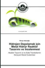 Hidrojen Depolamak için Metal Hidrür Reaktör Tasarımı ve İncelenmesi