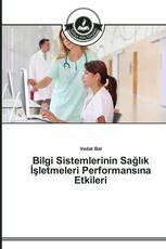 Bilgi Sistemlerinin Sağlık İşletmeleri Performansına Etkileri
