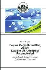 Boşluk Geçiş İhtimalleri, Açısal Dağılım ve Anizotropi Parametreleri