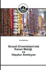 Sovyet Ermenistanı'nda Kanun Müziği ve Haçatur Avetisyan