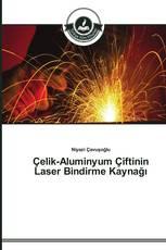 Çelik-Aluminyum Çiftinin Laser Bindirme Kaynağı