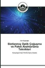 Slotlanmış Optik Çoğuşma ve Paket Anahtarlama Teknikleri