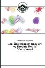 Bazı Özel Kropina Uzayları ve Kropina Metrik Dönüşümleri