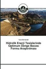 Hidrolik Enerji Tesislerinde Optimum Denge Bacası Formu Araştırılması