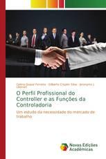 O Perfil Profissional do Controller e as Funções da Controladoria