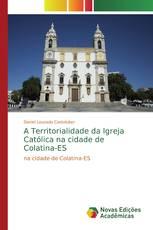 A Territorialidade da Igreja Católica na cidade de Colatina-ES