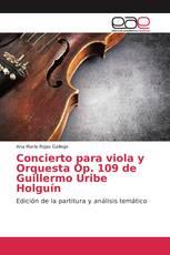 Concierto para viola y Orquesta Op. 109 de Guillermo Uribe Holguín