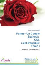 Former Un Couple Épanoui: OUI, c'est Possible! Tome I