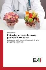 Il cibo-benessere e le nuove pratiche di consumo