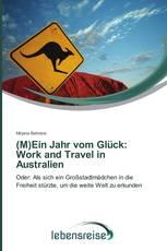 (M)Ein Jahr vom Glück: Work and Travel in Australien